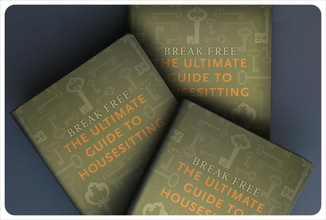 break free the ultimate guide to housesitting book