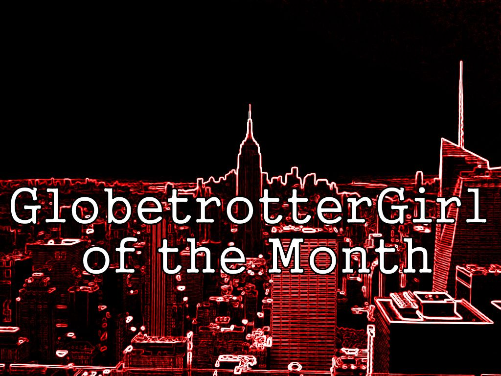 Globetrottergirl of the month